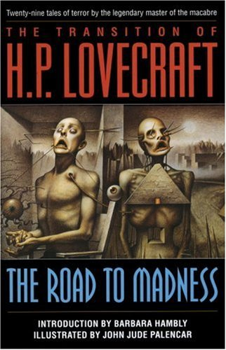 H. P. Lovecraft The Road To Madness