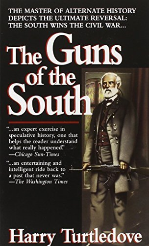 Harry Turtledove Guns Of The South The A Novel Of The Civil War