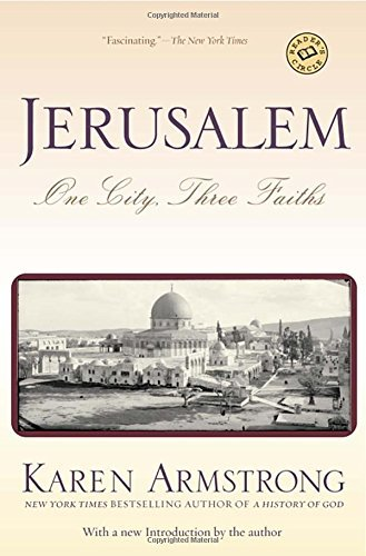 Karen Armstrong Jerusalem One City Three Faiths