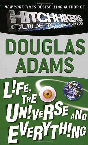 Douglas Adams Life The Universe And Everything
