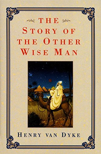 Henry Van Dyke Story Of The Other Wise Man