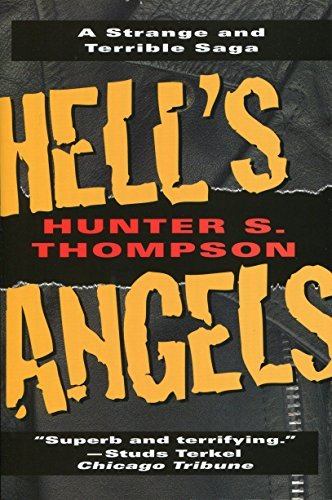 Hunter S. Thompson Hell's Angels A Strange And Terrible Saga A Strange And Terrib