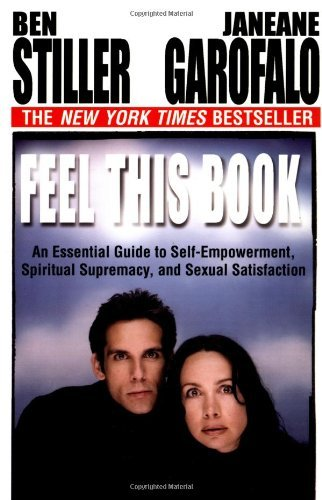 Ben Stiller Janeane Garofalo Feel This Book An Essential Guide To Self Empower