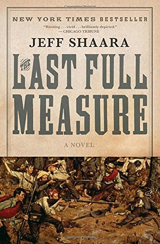 Jeff Shaara The Last Full Measure A Novel Of The Civil War
