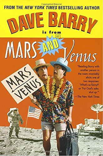 Dave Barry Dave Barry Is From Mars And Venus
