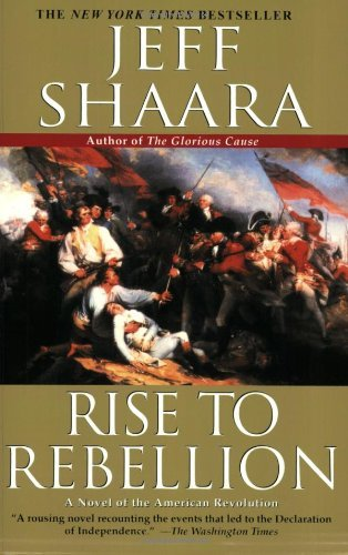 Jeff Shaara Rise To Rebellion A Novel Of The American Revolution