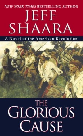 Jeff Shaara The Glorious Cause