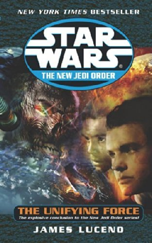 James Luceno The Unifying Force Star Wars Legends (the New Jedi Order)