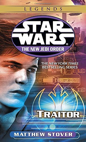 Matthew Stover Traitor Star Wars Legends (the New Jedi Order)