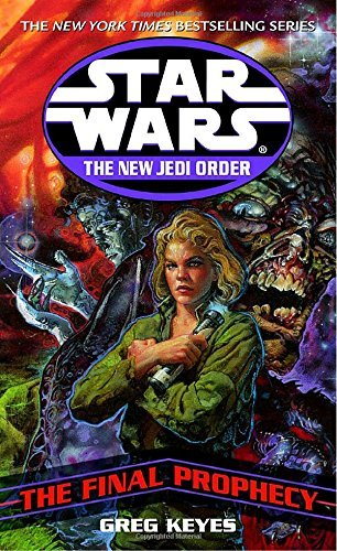 Greg Keyes The Final Prophecy Star Wars Legends (the New Jedi Order)