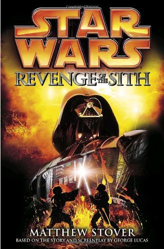 Matthew Woodring Stover Star Wars Episode Iii Revenge Of The Sith