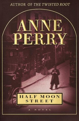 Anne Perry Half Moon Street Charlotte & Thomas Pitt Novels