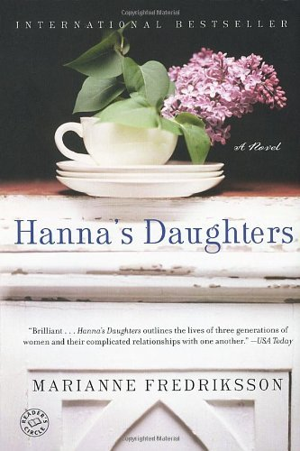 Marianne Fredriksson Hanna's Daughters A Novel Of Three Generations