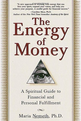 Maria Nemeth The Energy Of Money A Spiritual Guide To Financial And Personal Fulfi