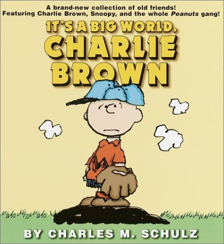 Charles M. Schulz It's A Big World Charlie Brown