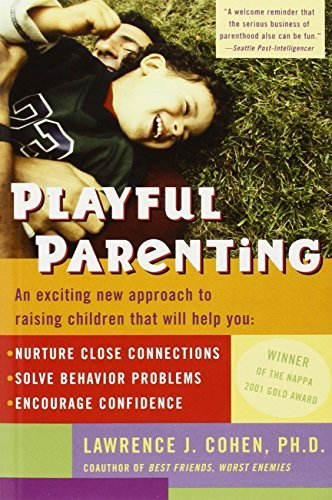 Lawrence J. Cohen Playful Parenting An Exciting New Approach To Raising Children That