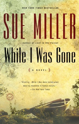 Sue Miller While I Was Gone