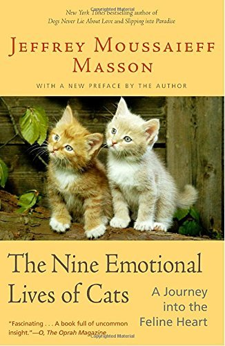 Jeffrey Moussaieff Masson The Nine Emotional Lives Of Cats A Journey Into The Feline Heart
