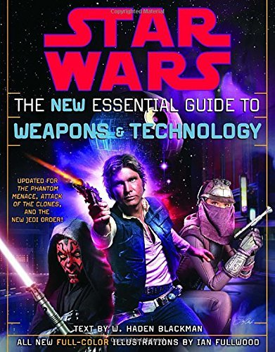 Haden Blackman The New Essential Guide To Weapons And Technology Revised Edition Star Wars Revised