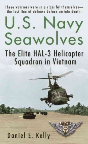 Daniel E. Kelly U.S.Navy Seawolves The Elite Hal 3 Helicopter Squadron In Vietnam