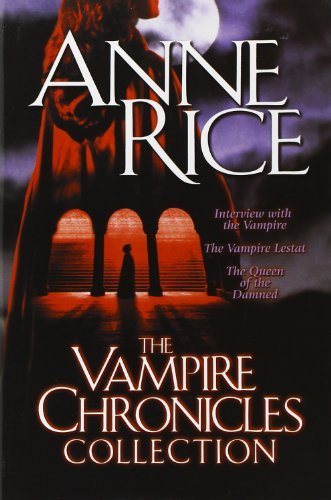 Anne Rice The Vampire Chronicles Collection Interview With The Vampire The Vampire Lestat T