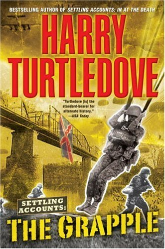 Harry Turtledove Grapple Settling Accounts Book 3