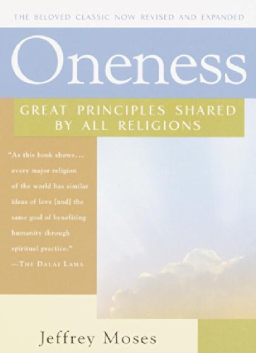Jeffrey Moses Oneness Great Principles Shared By All Religions Rev And Expande