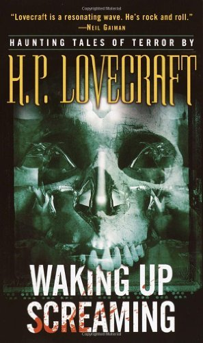 H. P. Lovecraft Waking Up Screaming Haunting Tales Of Terror