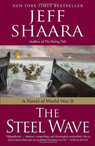 Jeff Shaara The Steel Wave A Novel Of World War Ii