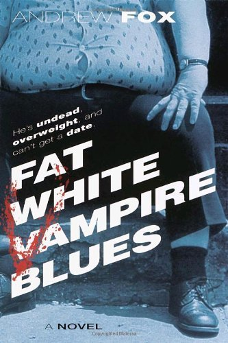 Andrew Fox Fat White Vampire Blues