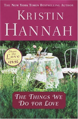 Kristin Hannah Things We Do For Love