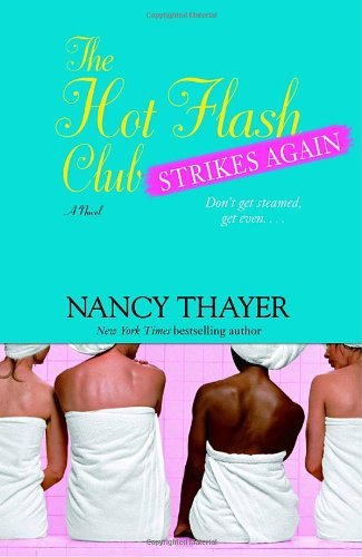 Nancy Thayer The Hot Flash Club Strikes Again