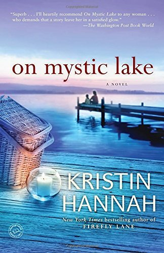 Kristin Hannah On Mystic Lake