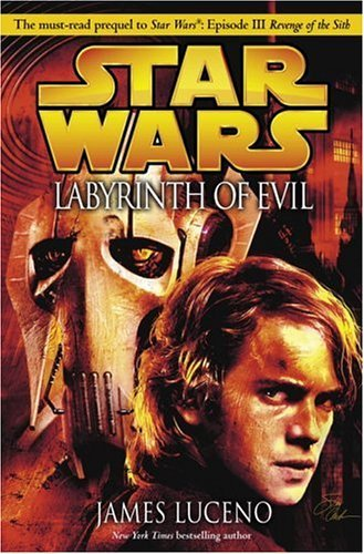 James Luceno Labyrinth Of Evil Star Wars Episode Iii Prequel