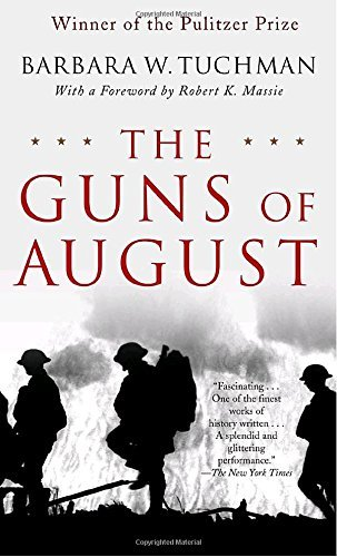 Barbara W. Tuchman The Guns Of August The Pulitzer Prize Winning Classic About The Outb