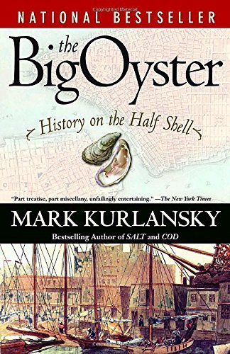 Mark Kurlansky The Big Oyster History On The Half Shell