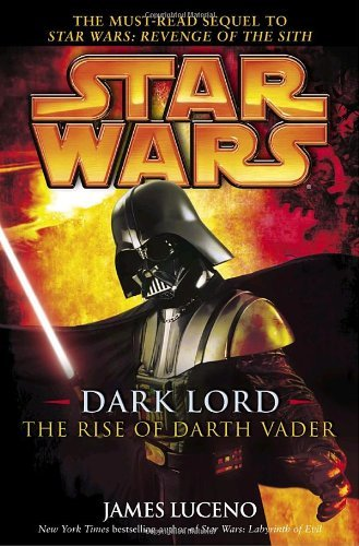 James Luceno Dark Lord The Rise Of Darth Vader Star Wars