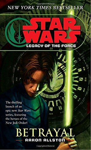 Aaron Allston Betrayal Star Wars Legends (legacy Of The Force)