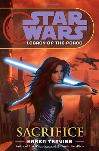 Karen Traviss Star Wars Legacy Of The Force Sacrifice
