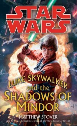 Matthew Woodring Stover Luke Skywalker And The Shadows Of Mindor Star Wars Legends