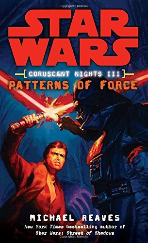 Michael Reaves Patterns Of Force Star Wars Legends (coruscant Nights Book Iii)