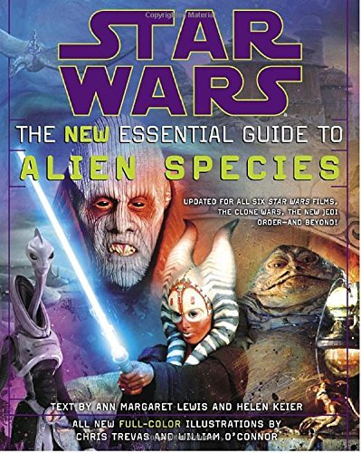 Ann Margaret Lewis Star Wars The New Essential Guide To Alien Species
