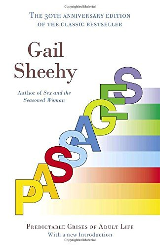 Gail Sheehy Passages Predictable Crises Of Adult Life 0030 Edition;anniversary