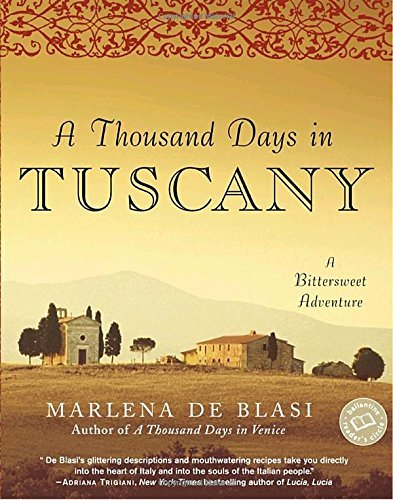 Marlena De Blasi A Thousand Days In Tuscany A Bittersweet Adventure