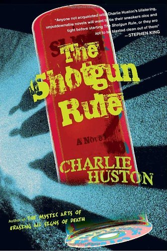 Charlie Huston The Shotgun Rule
