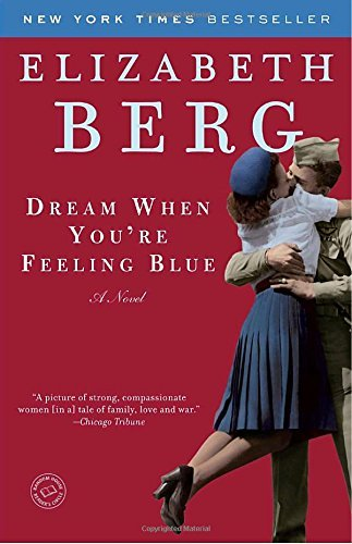 Elizabeth Berg Dream When You're Feeling Blue