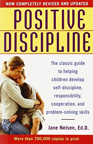 Jane Nelsen Positive Discipline The Classic Guide To Helping Children Develop Sel Revised