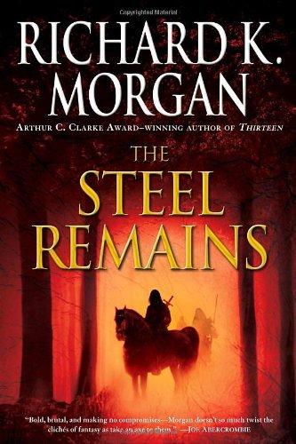 Richard K. Morgan The Steel Remains