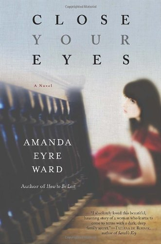 Amanda Eyre Ward Close Your Eyes