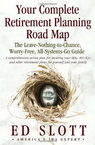 Ed Slott Your Complete Retirement Planning Road Map The Le